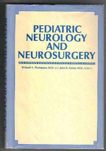 Pediatric Neurology and Neurosurgery: Thompson, Richard A.; Green, John R.; Barrow Neurological ...