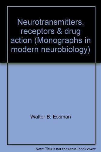 Neurotransmitters, receptors & drug action (Monographs in modern neurobiology): Walter B. ...