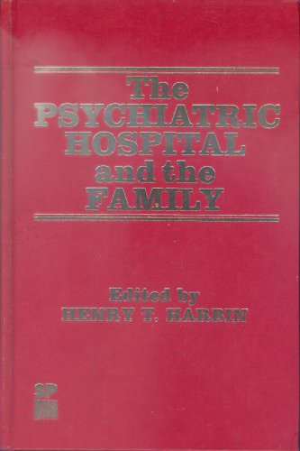 9780893351564: Psychiatric Hospital and the Family