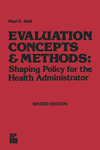 Nutt evaluation concepts methods (Health Systems Management): Nutt, Paul C.