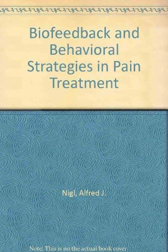 Biofeedback and Behavioral Strategies in Pain Treatment: Alfred J. Nigl