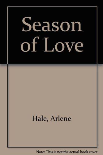 The season of love (9780893400507) by Hale, Arlene