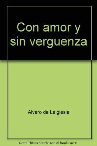 9780893400958: Con amor y sin verguenza (Spanish Edition)