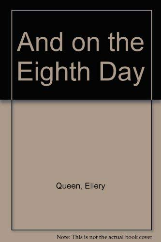 9780893401085: And on the Eighth Day (An Ellery Queen mystery)