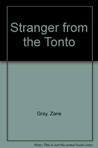 9780893401337: Stranger from the Tonto (A Zane Grey western)