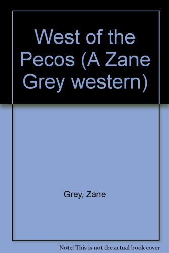 9780893401351: West of the Pecos (A Zane Grey western)