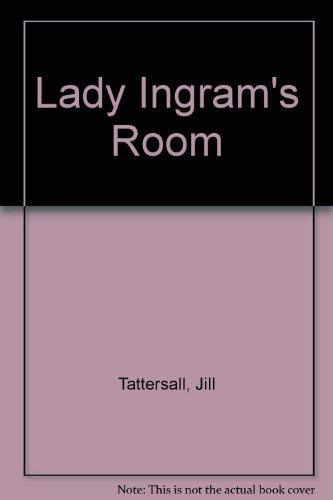 Lady Ingram's Room: Tattersall, Jill