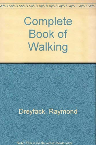 9780893402211: Complete Book of Walking