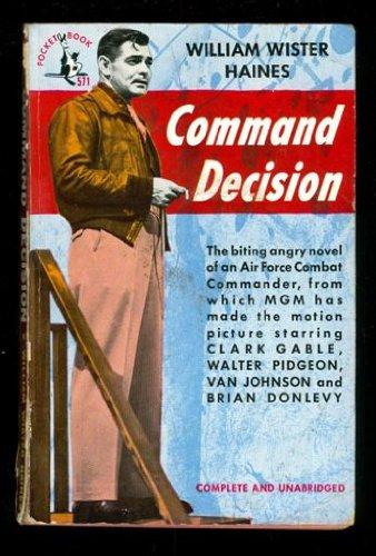 Command decision: Haines, William Wister
