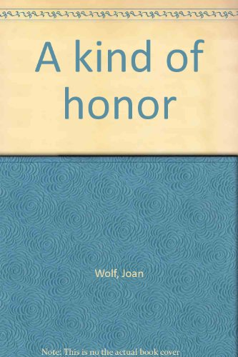 A kind of honor (0893403865) by Joan Wolf