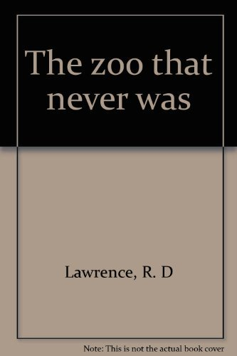 9780893403881: The zoo that never was