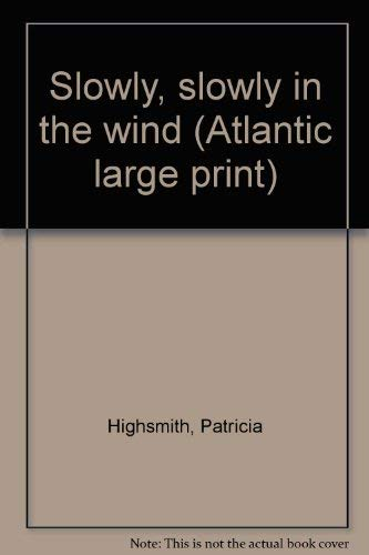 9780893404291: Slowly, slowly in the wind (Atlantic large print)