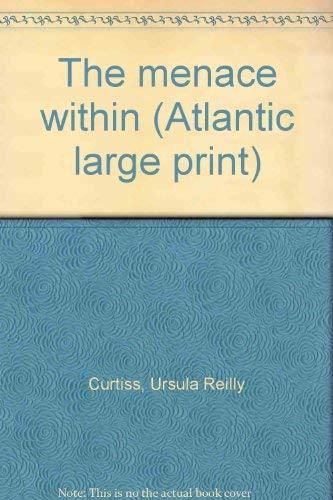 9780893404819: The menace within (Atlantic large print)