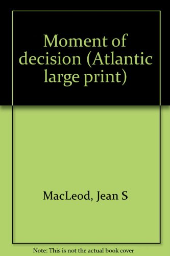Moment of Decision: MacLeod, Jean S.