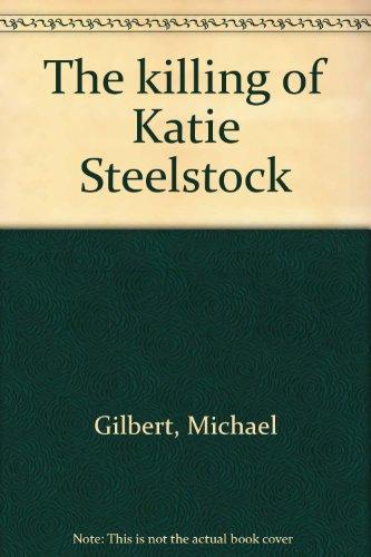 9780893405281: The killing of Katie Steelstock