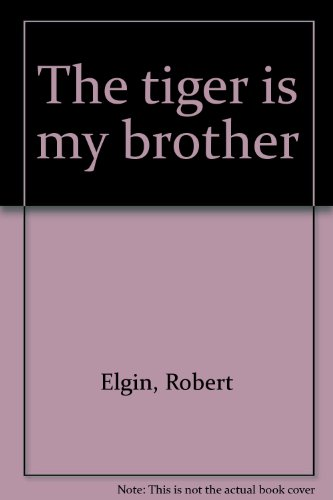 9780893405397: The tiger is my brother