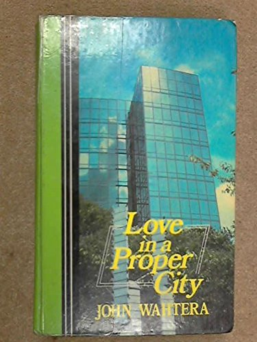 Love in a proper city: John Wahtera