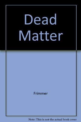 9780893405724: Dead Matter