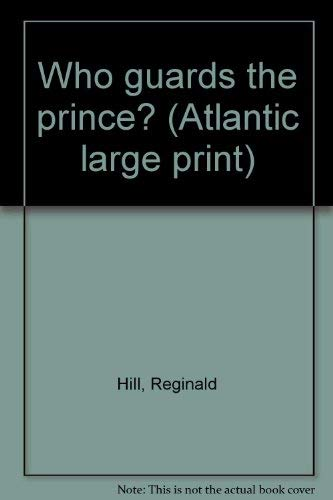 9780893405908: Who guards the prince? (Atlantic large print)