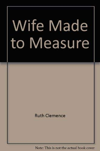 Wife made to measure (Atlantic large print): Clemence, Ruth