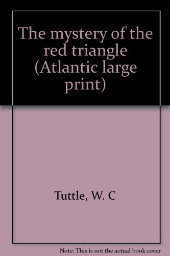 The mystery of the red triangle (Atlantic large print) (9780893406370) by W. C Tuttle