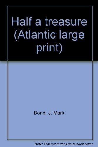 9780893406424: Half a treasure (Atlantic large print)