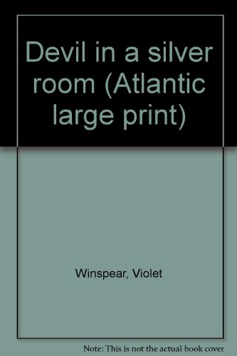 Devil in a silver room (Atlantic large print) (9780893407018) by Violet Winspear