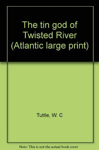 9780893407148: The tin god of Twisted River (Atlantic large print)