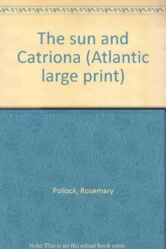 The sun and Catriona (Atlantic large print): Pollock, Rosemary