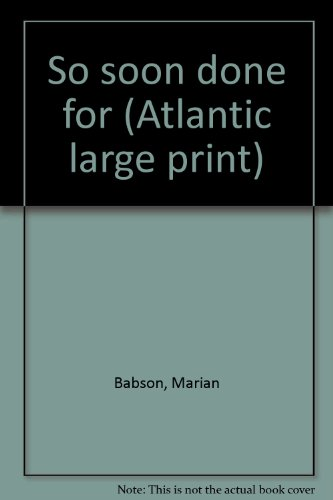 9780893407247: So soon done for (Atlantic large print)