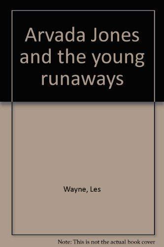 Arvada Jones and the young runaways (Les Wayne westerns in large print): Wayne, Les