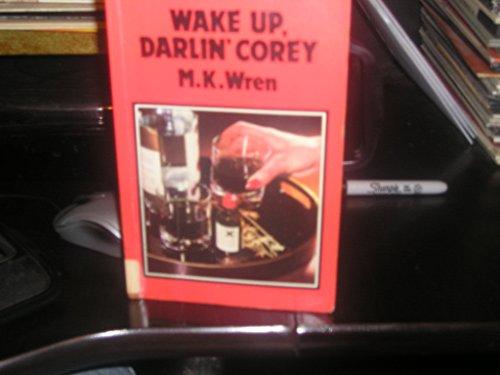 Wake up, darlin' Corey (Atlantic large print) (0893408654) by M. K Wren