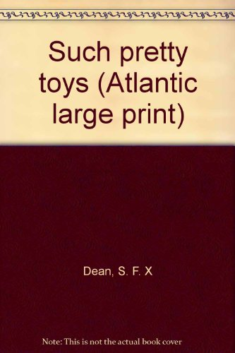 9780893408695: Such pretty toys (Atlantic large print)
