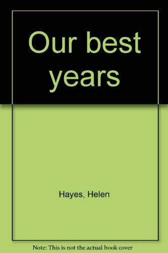 9780893408893: Our best years