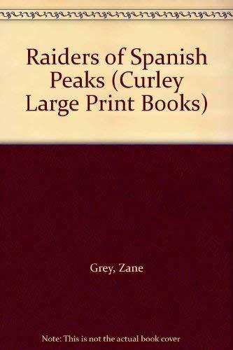 9780893409340: Raiders of Spanish Peaks (Curley Large Print Books)