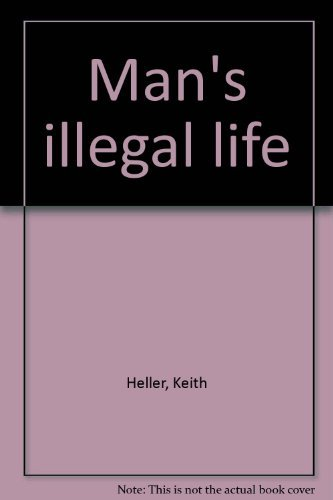 9780893409449: Man's illegal life