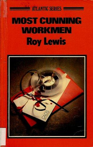 Most Cunning Workmen (Atlantic Series): Lewis, Roy