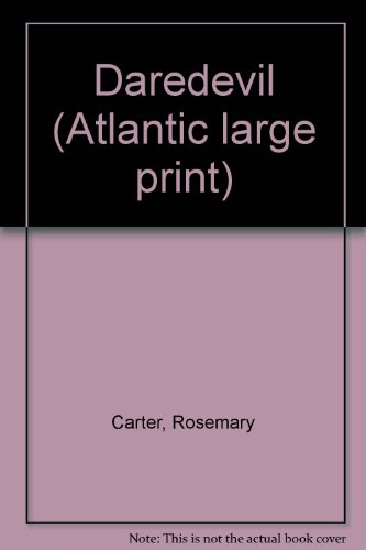 Daredevil (Atlantic large print): Rosemary Carter