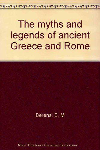The myths and legends of ancient Greece: Berens, E. M