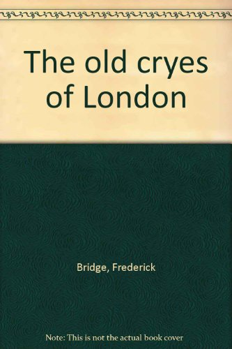 9780893411091: The old cryes of London