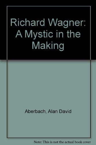 9780893416621: Richard Wagner: A Mystic in the Making