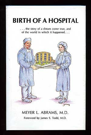 9780893416690: Birth of a hospital: The story of a dream come true and the world in which it happened