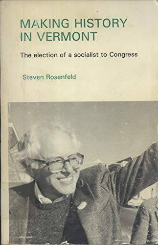 9780893416980: Making History in Vermont: The Election of a Socialist to Congress