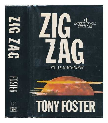 Zig Zag To Armageddon: Foster, Tony