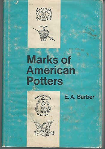 Marks of American Potters, with Facsimiles of: Barber, Edwin Atlee