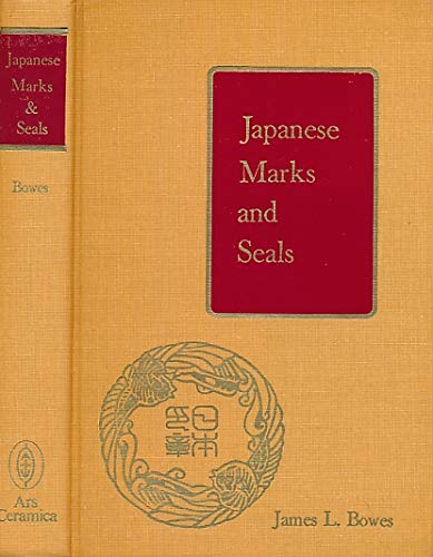Japanese Marks And Seals. Part I: Pottery. Part Ii: Illuminated Mss. And Printed Books. Part Iii:...