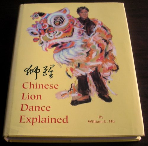 9780893440381: Chinese Lion Dance Explained