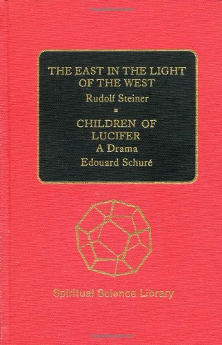 9780893450564: The East in the Light of the West and Children of Lucifer: A Drama
