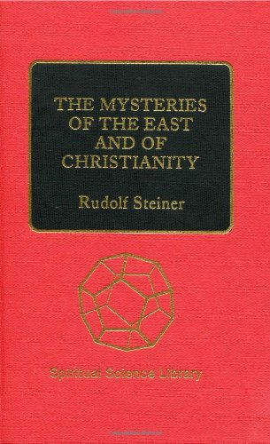 9780893450595: The Mysteries of the East and of Christianity: 4 lectures, Berlin, February 3–7, 1913 (CW 144) (Mysteries of the East & of Christianity)