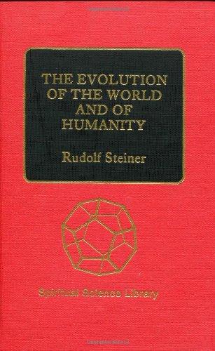 Evolution of the World & of Humanity: Steiner, Rudolf